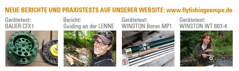Neue Berichte und Praxistests auf unserer Website. Guiding an der Lenne, Fliegenrollentest Bauer CFX1, Rutentests WINSTON Boron MP1 und WINSTON WT 663-4.