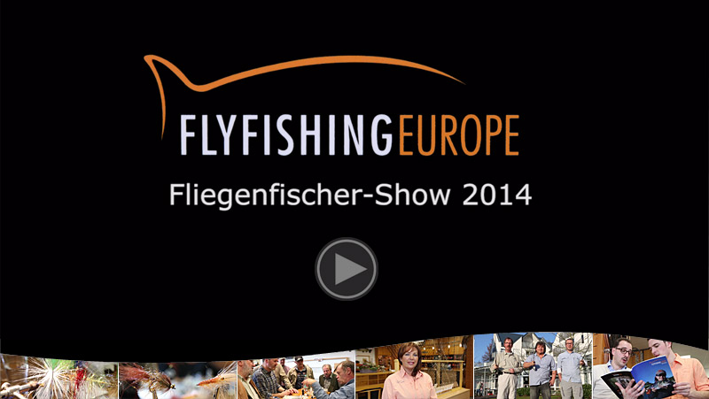 Große Fliegenfischer-Show bei FLYFISHING EUROPE am 08. und 09. März 2014